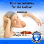 Positive Leitsätze für die Geburt