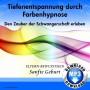 Tiefenentspannung durch Farbenhypnose