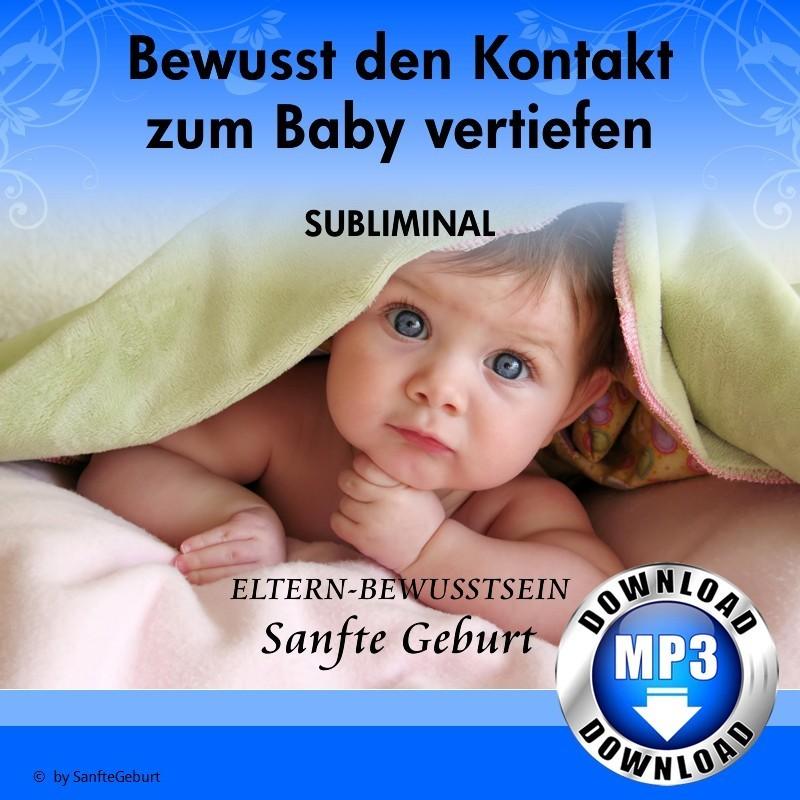 Bewusst den Kontakt zum Baby vertiefen