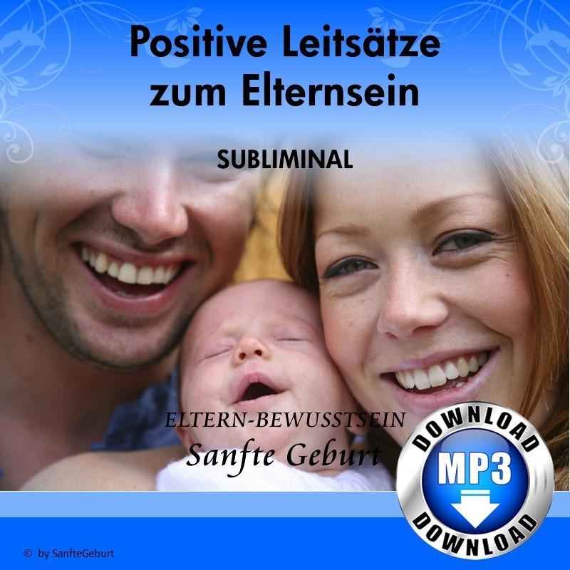 Positive Leitsätze zum Elternsein